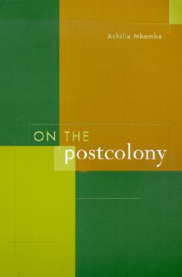 On-the-Postcolony-Mbembe-Achille-9780520204355