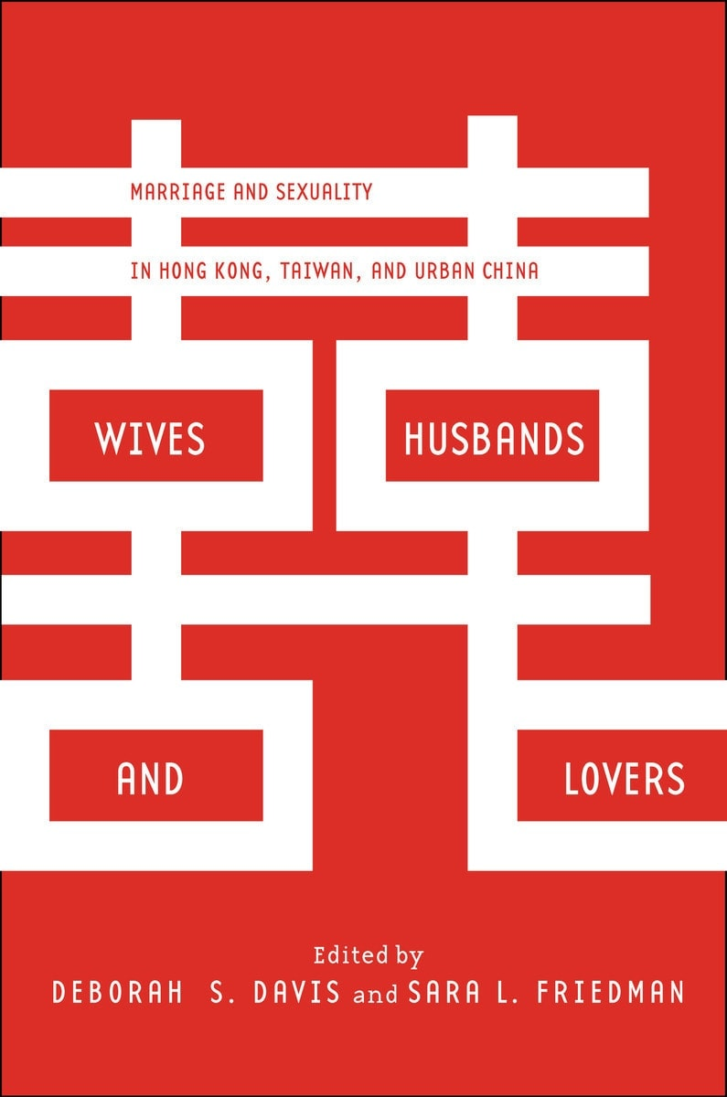 #Review: Wives, Husbands and Lovers. Marriage and Sexuality in Hong Kong, Taiwan and Urban China