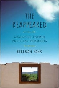 #REVIEW – The Reappeared: Argentine Former Political Prisoners
