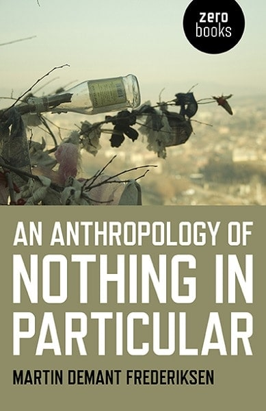 REVIEW: An Anthropology of Nothing in Particular - Allegra